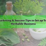 Top 5 Marketing & Success Tips to set up your own Herbalife Business