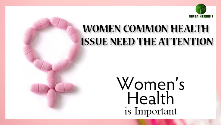 WOMEN COMMON HEALTH ISSUE NEED THE ATTENTION